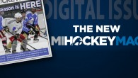 The latest digital edition of MiHockeyMag is now live online, and it contains added features and content not found in the print edition. Inside this issue, we take […]