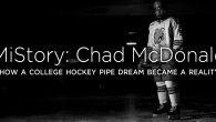 In MiHockey's new MiStory feature, we let hockey people tell their own stories with their own words. Battle Creek native Chad McDonald shares his story of how he […]